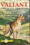 Valiant : Dog of the Timberline : Famous Dog Stories