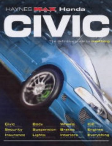Honda Civic: The Definitive Guide to Modifying (Haynes ' Max Power '...