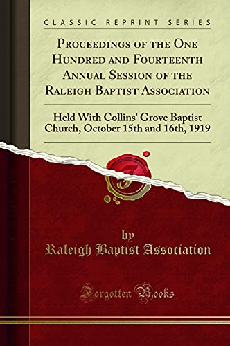 Proceedings of the One Hundred and Fourteenth Annual Session of the Raleigh...