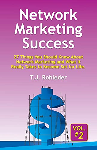 Network Marketing Success, Vol. 2: 27 Things You Should Know About Network...