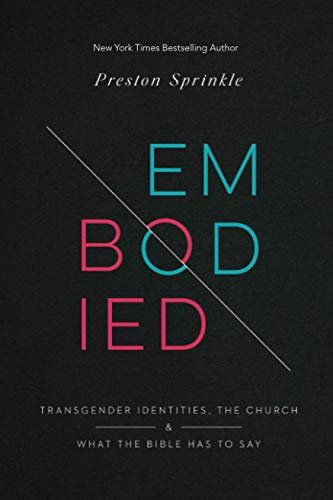 Embodied: Transgender Identities, the Church, and What the Bible Has to Say