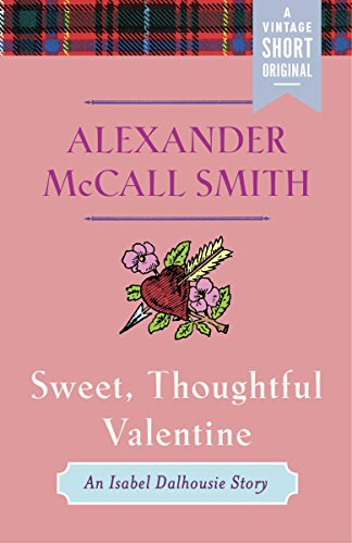 Sweet, Thoughtful Valentine: An Isabel Dalhousie Story (Kindle Single) (A...