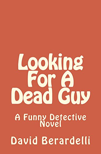Looking For A Dead Guy (The Funny Detective Book 4)