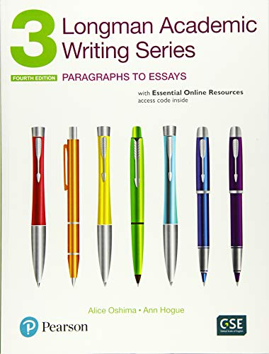 Longman Academic Writing Series 3: Paragraphs to Essays, with Essential...