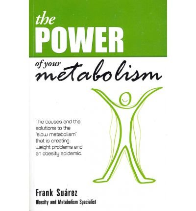 The Power of Your Metabolism: The Causes and the Solutions to the Slow...