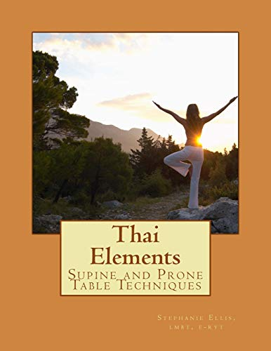 Thai Elements: Supine and Prone Table Techniques (True Calling Learning...