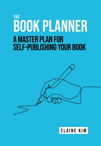 The Book Planner: A Master Plan for Self-Publishing Your Book