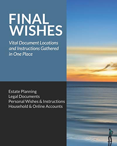 Final Wishes: Estate Planning • Legal Documents • Personal Wishes &...