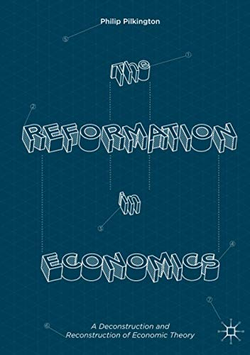 The Reformation in Economics: A Deconstruction and Reconstruction of...