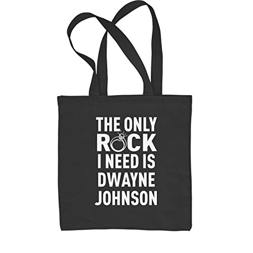 Tote Bag The Only Rock I Need Is Dwayne Johnson Black Shopping Bag