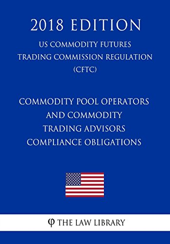 Commodity Pool Operators and Commodity Trading Advisors - Compliance...