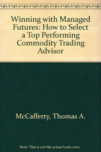 Winning With Managed Futures: How to Select a Top Performing Commodity...