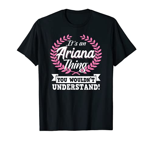 It's An Ariana Thing You Wouldn't Understand Name T-Shirt