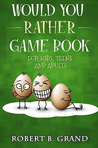 Would You Rather Game Book For Kids, Teens And Adults: Hilario's Books...