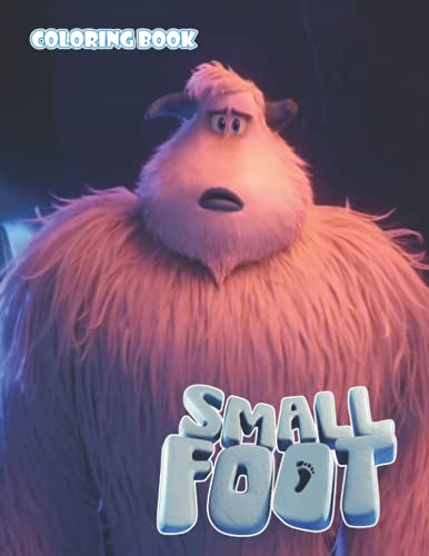 Smallfoot Coloring Book: 50+ Coloring Pages. A Fun Coloring Gift Book for...