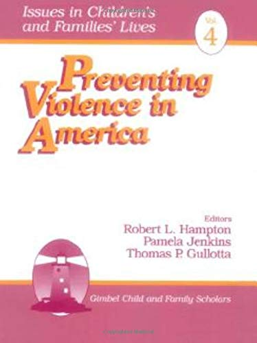 Preventing Violence in America (Issues in Children′s and Families′...