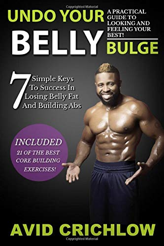 Undo Your Belly Bulge: A guide to mastering your midsection