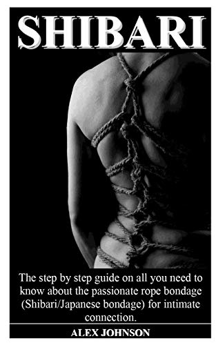 SHIBARI: The step by step guide on all you need to know about the...