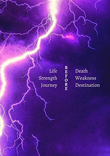 Life before Death, Strength before Weakness, Journey before Destination:...