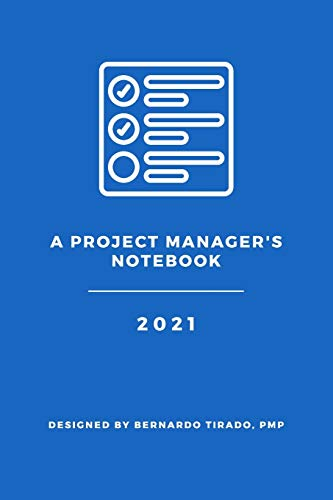 A Project Manager's Notebook: Designed for the Organized Project Manager