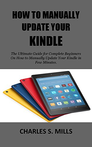 HOW TO MANUALLY UPDATE YOUR KINDLE: The Ultimate Guide for Complete...