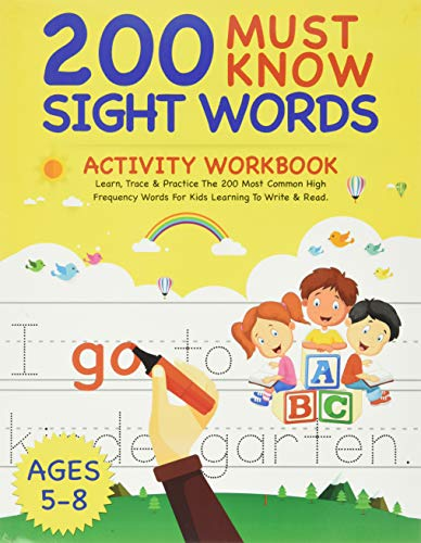 200 Must Know Sight Words Activity Workbook: Learn, Trace & Practice The...