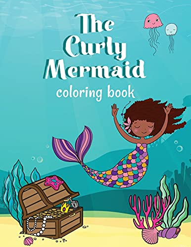 The Curly Mermaid Coloring Book: Celebrate curly hair with mermaids!