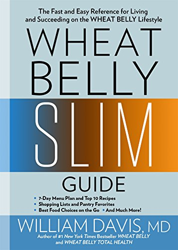 Wheat Belly Slim Guide: The Fast and Easy Reference for Living and...