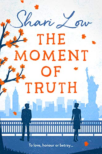 The Moment of Truth: A hilarious tale of love, lies and one indecent...