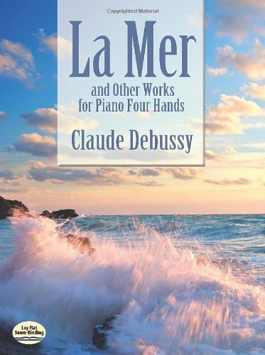 La Mer and Other Works for Piano Four Hands (Dover Music for Piano)
