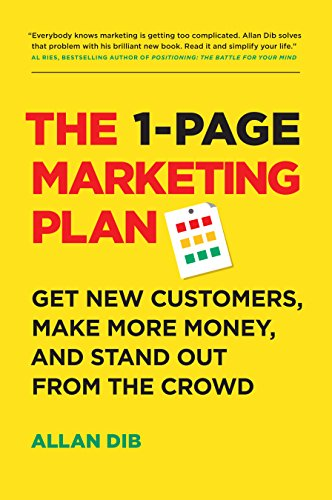 The 1-Page Marketing Plan: Get New Customers, Make More Money, And Stand...