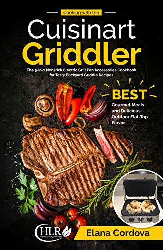 Cooking with the Cuisinart Griddler: The 5-in-1 Nonstick Electric Grill Pan...