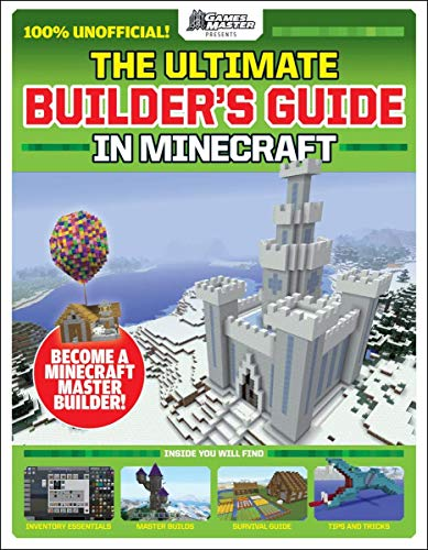The GamesMasters Presents: The Ultimate Minecraft Builder's Guide (Media...