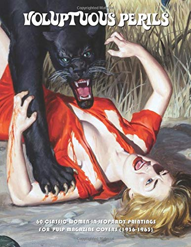 Voluptuous Perils: 60 Classic Women-In-Jeopardy Paintings For Pulp Magazine...