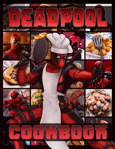 Deadpool Cookbook: 20 EASY RECIPES TO GET STARTED Deadpool The Home Cook
