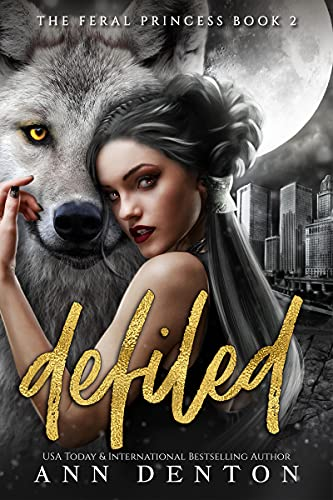 Defiled (The Feral Princess Book 2)