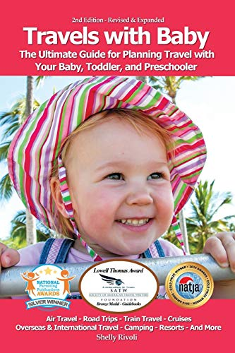 Travels with Baby: The Ultimate Guide for Planning Travel with Your Baby,...