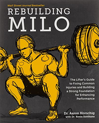 Rebuilding Milo: The Lifter's Guide to Fixing Common Injuries and Building...