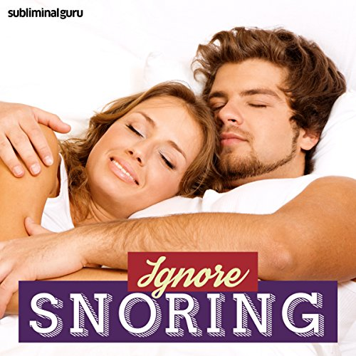 Ignore Snoring: Sleep Through Distractions Using Subliminal Messages