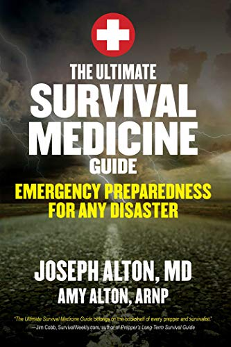 The Ultimate Survival Medicine Guide: Emergency Preparedness for ANY...