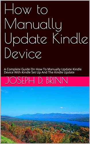 How to Manually Update Kindle Device: A Complete Guide On How To Manually...