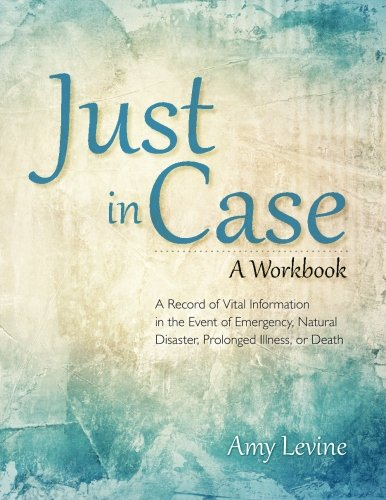 Just in Case:A Record of Vital Information in the Event of Emergency,...