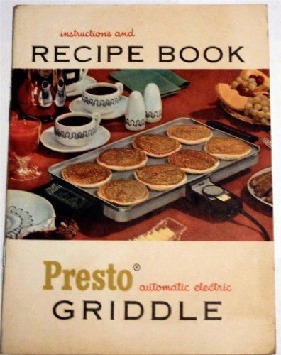 Instructions and Recipe Book for the Presto Automatic Electric Griddle