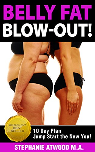 Belly Fat: Blowout Belly Fat Clean Eating Guide to Lose Belly Fat Fast No...