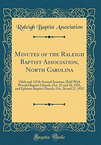 Minutes of the Raleigh Baptist Association, North Carolina: 126th and 127th...