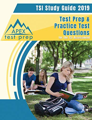 TSI Study Guide 2019: Test Prep & Practice Test Questions for the TSI...