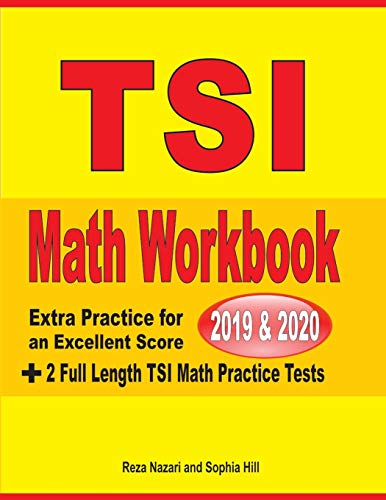 TSI Math Workbook 2019 & 2020: Extra Practice for an Excellent Score + 2...