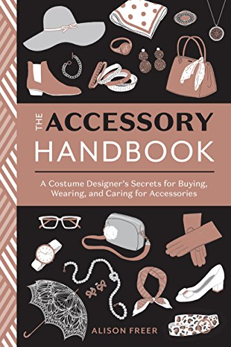 The Accessory Handbook: A Costume Designer's Secrets for Buying, Wearing,...