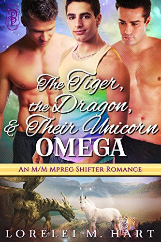The Tiger, The Dragon, and Their Unicorn Omega: An Mpreg MM Shifter Romance...
