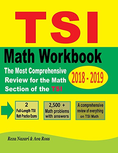 TSI Mathematics Workbook 2018 - 2019: The Most Comprehensive Review for the...